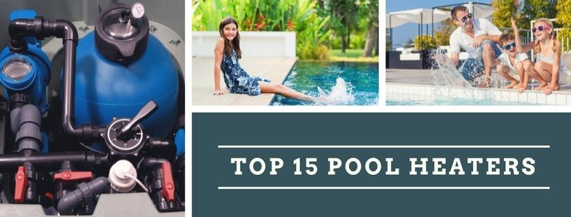 Top 15 best pool heater reviews
