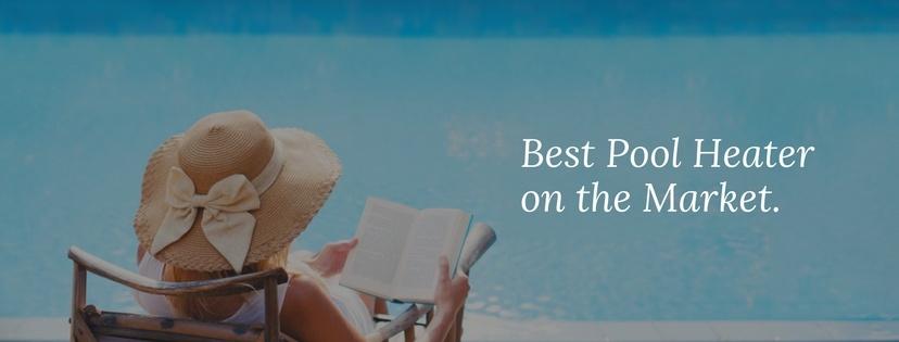 best pool heater on the market