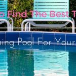 How to Find the Best Type of Swimming Pool for Your Family