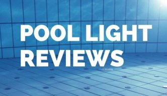 Best Pool Light Reviews That Every Pool Owners Must Read