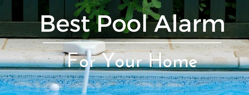 Best Pool Alarm For Your Home