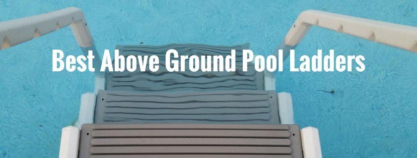 Best Above Ground Pool Ladder Reviews Top 5 Pool Steps In