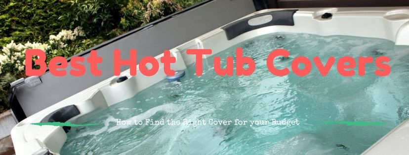 Best Hot Tub Covers Reviews