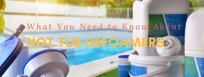 best hot tub defoamer