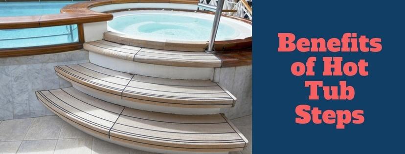 Benefits of Hot Tub Steps