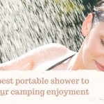 How to choose the best portable shower for your home and vacations