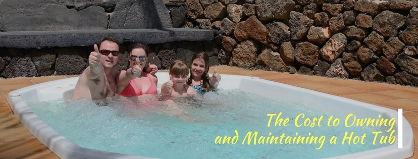 The Cost to Owning and Maintaining a Hot Tub