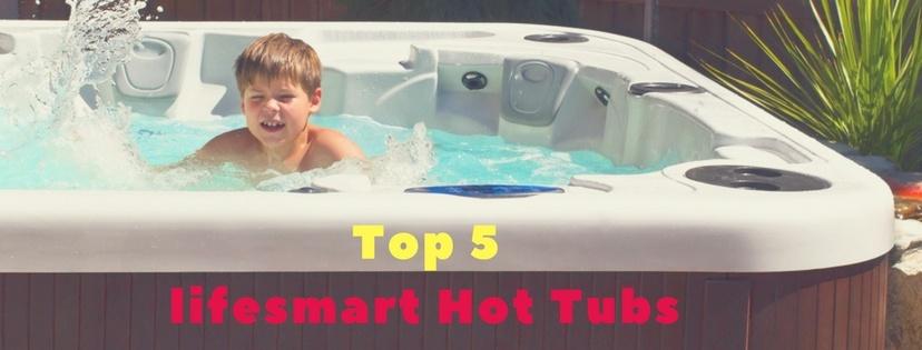 Top 5 lifesmart Hot Tubs