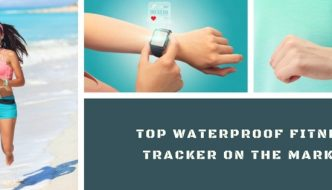 How to choose the best waterproof fitness tracker for your lifestyle