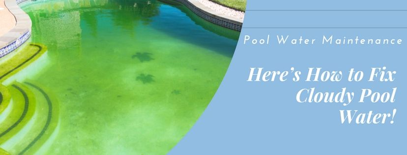 Pool water maintenance how to fix cloudy pool water - What makes my swimming pool water cloudy ...