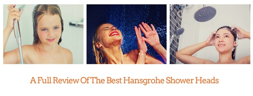 A Full Review Of The Best Hansgrohe Shower Heads