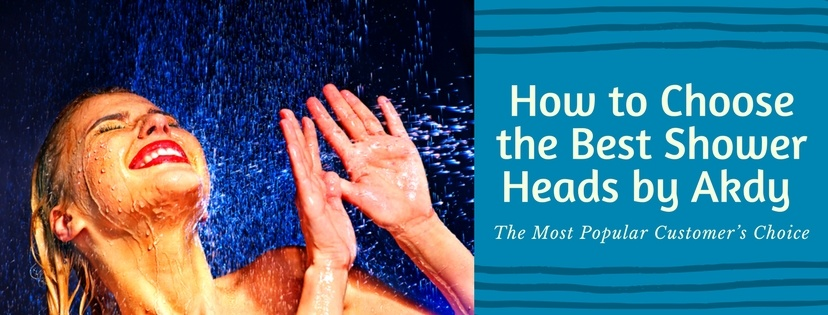 How to Choose the Best Shower Heads by Akdy