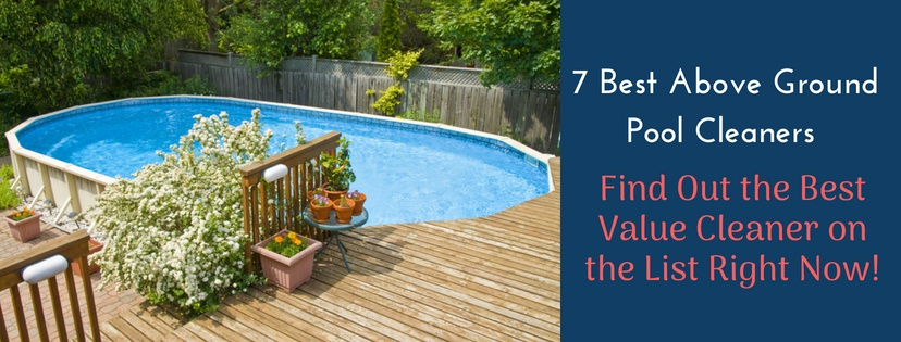 Best Above Ground Pool Cleaner Reviews