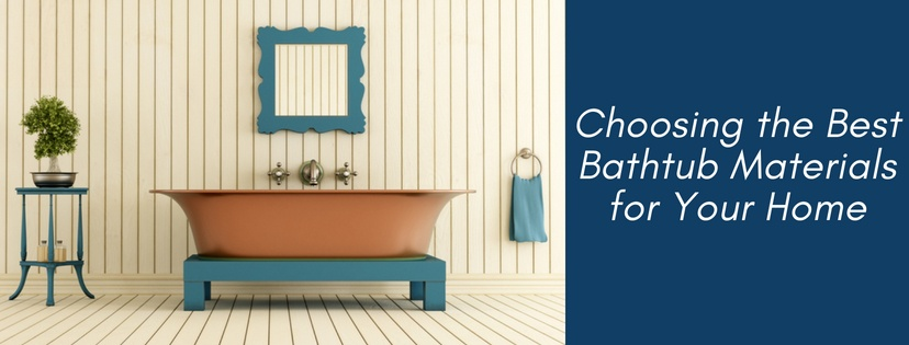 Choosing the Best Bathtub Materials for Your Home