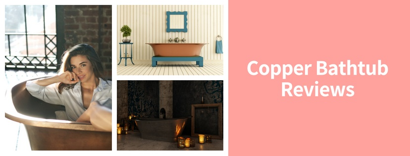 Copper Bathtub Reviews
