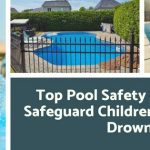Top Pool Safety Equipment to Safeguard Children and Pets from Drowning