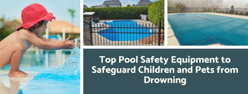 Top pool safety equipment to safeguard children and pets