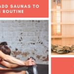Why You Need to Add Saunas to Your Fitness Routine