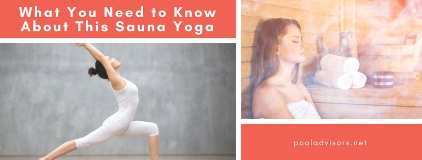 What You Need to Know About This Sauna Yoga